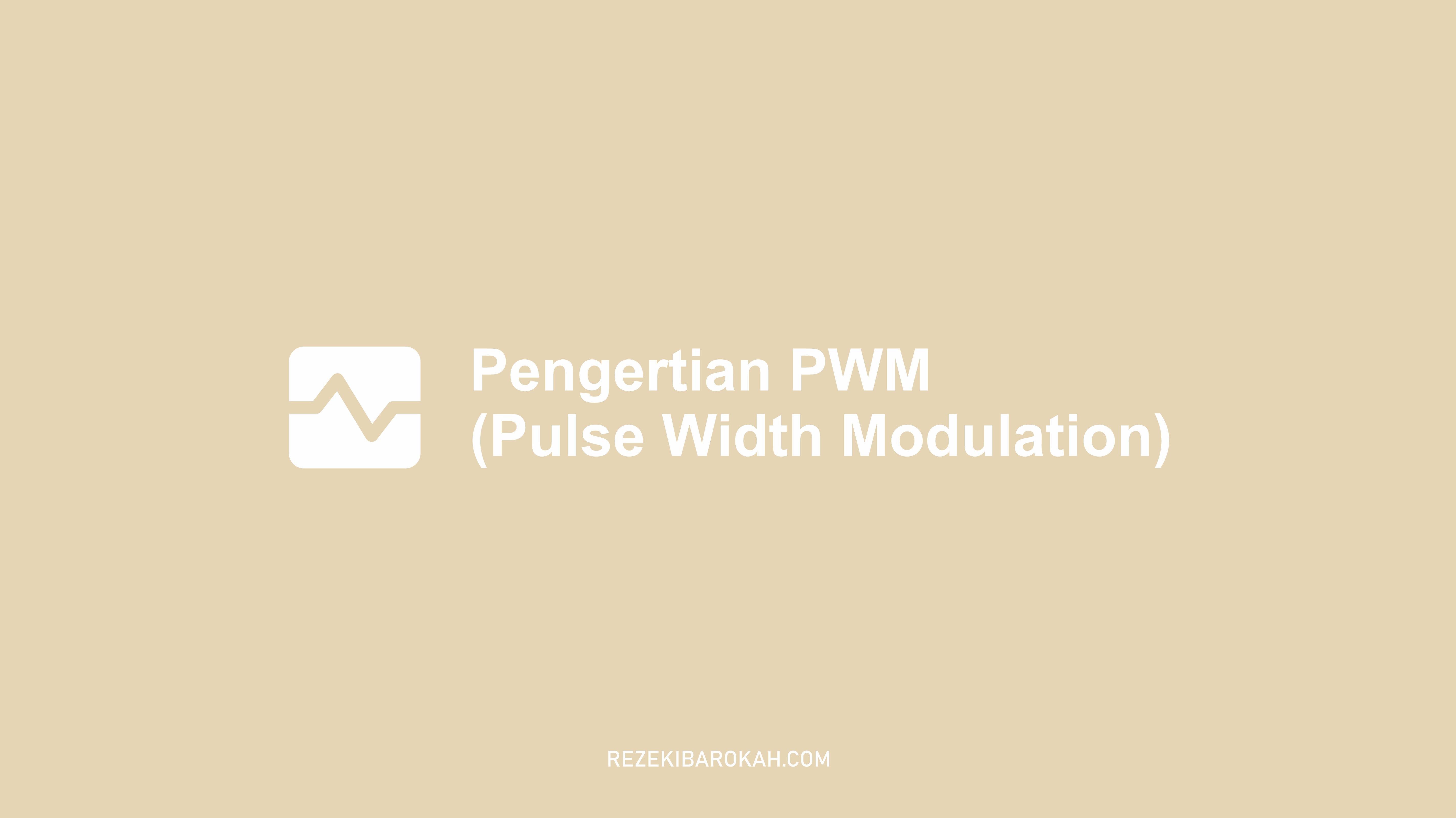Prinsip kerja PWM
